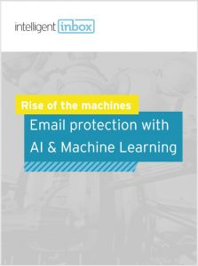 Rise of the Machines: Email protection with AI & Machine Learning Whitepaper